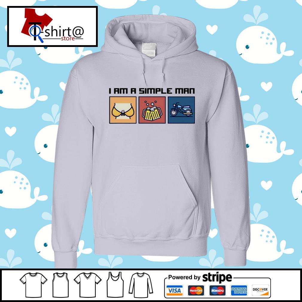 I am a simple man s hoodie