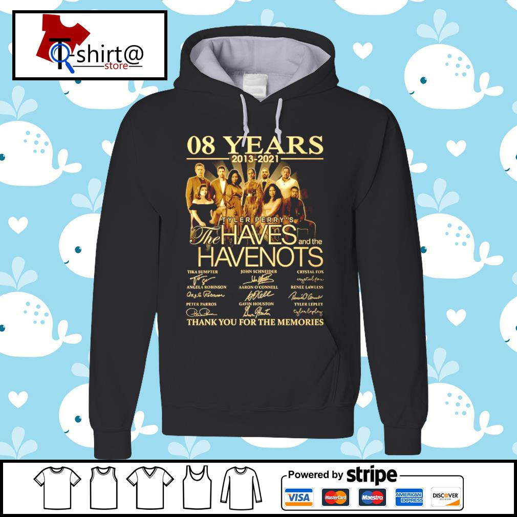 08 Year 2013-2021 The Haves and the Have Nots signature thank you for the memories hoodie