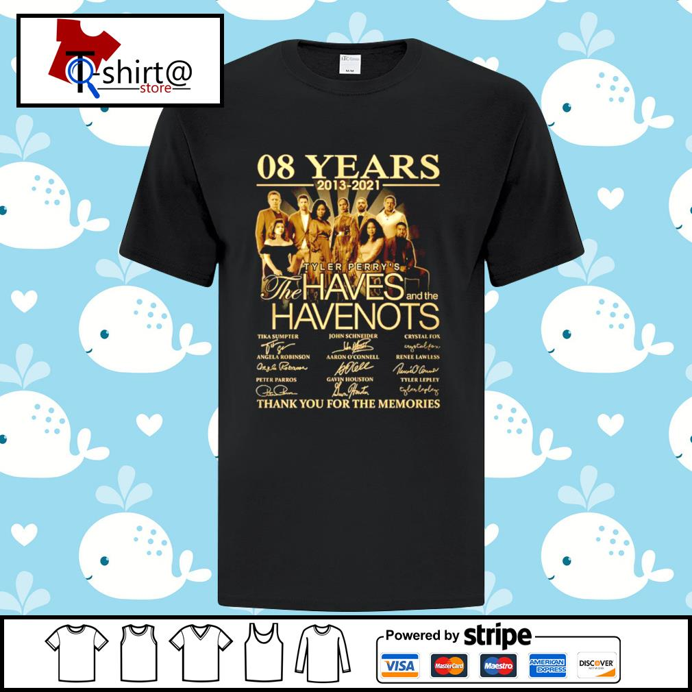 08 Year 2013-2021 The Haves and the Have Nots signature thank you for the memories shirt