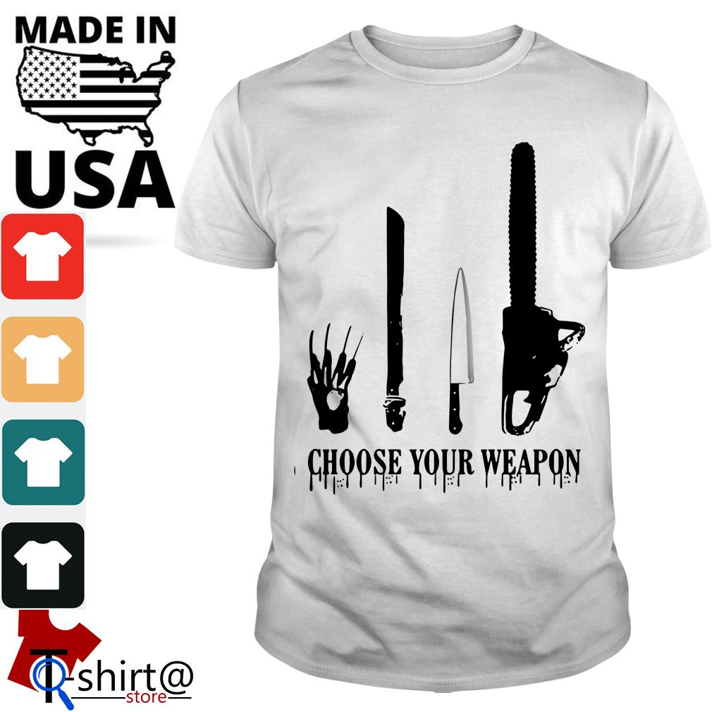 Choose your weapon Halloween Slasher Halloween shirt