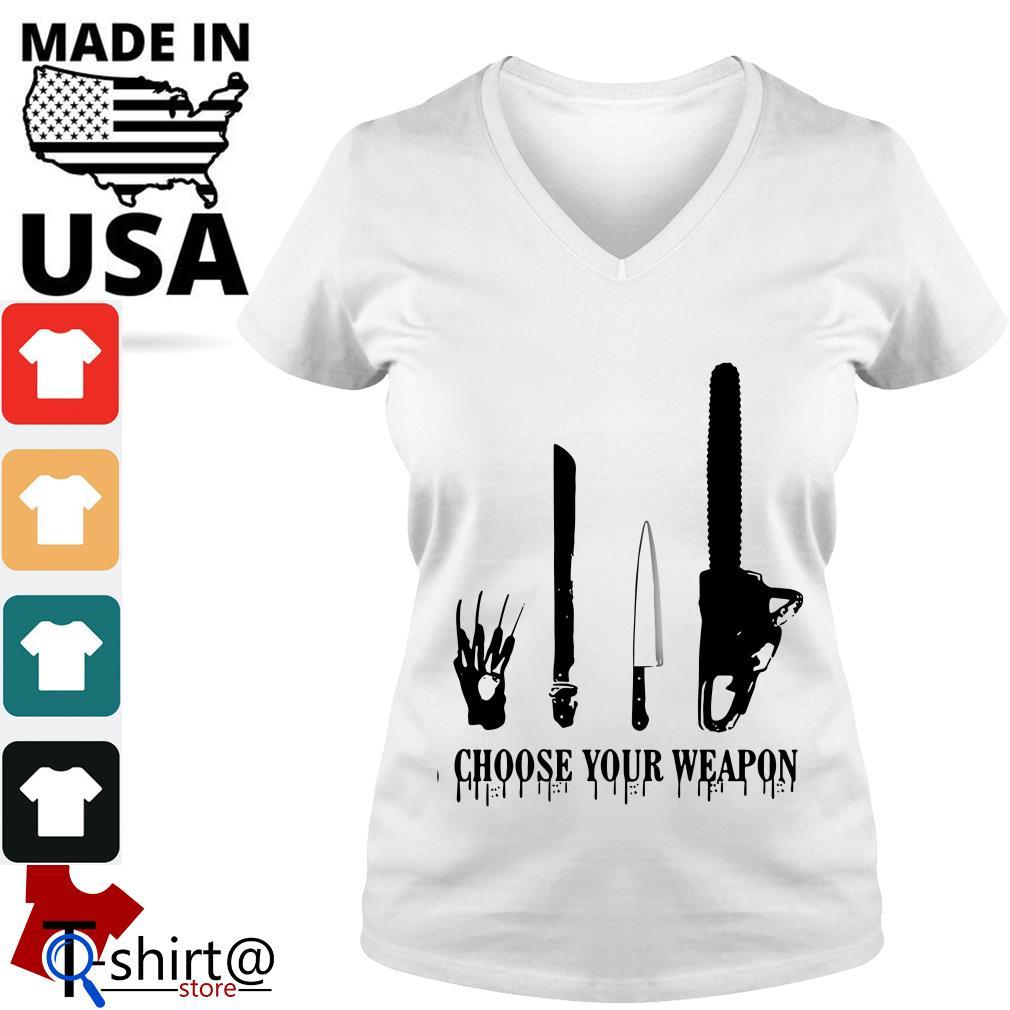 Choose your weapon Halloween Slasher Halloween V-neck t-shirt
