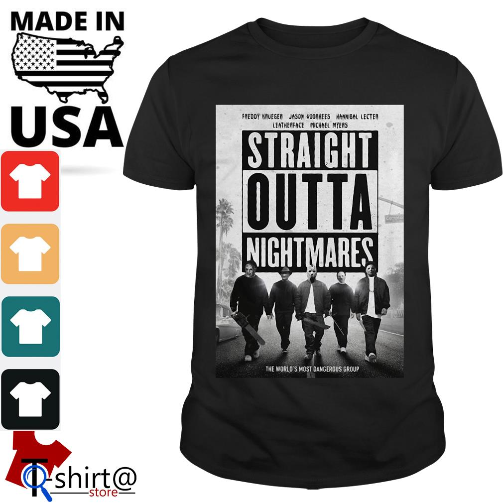 Freddy Krueger Jason Voorhees Leatherface Hannibal Lecter Michael Myers Straight Outta Nightmares shirt