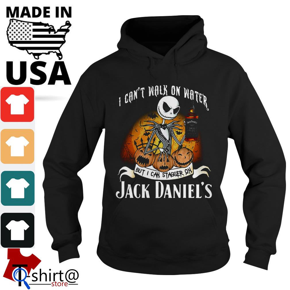 Halloween Jack Skellington I can't walk on water but I can stagger on Jack Daniel's Hoodie