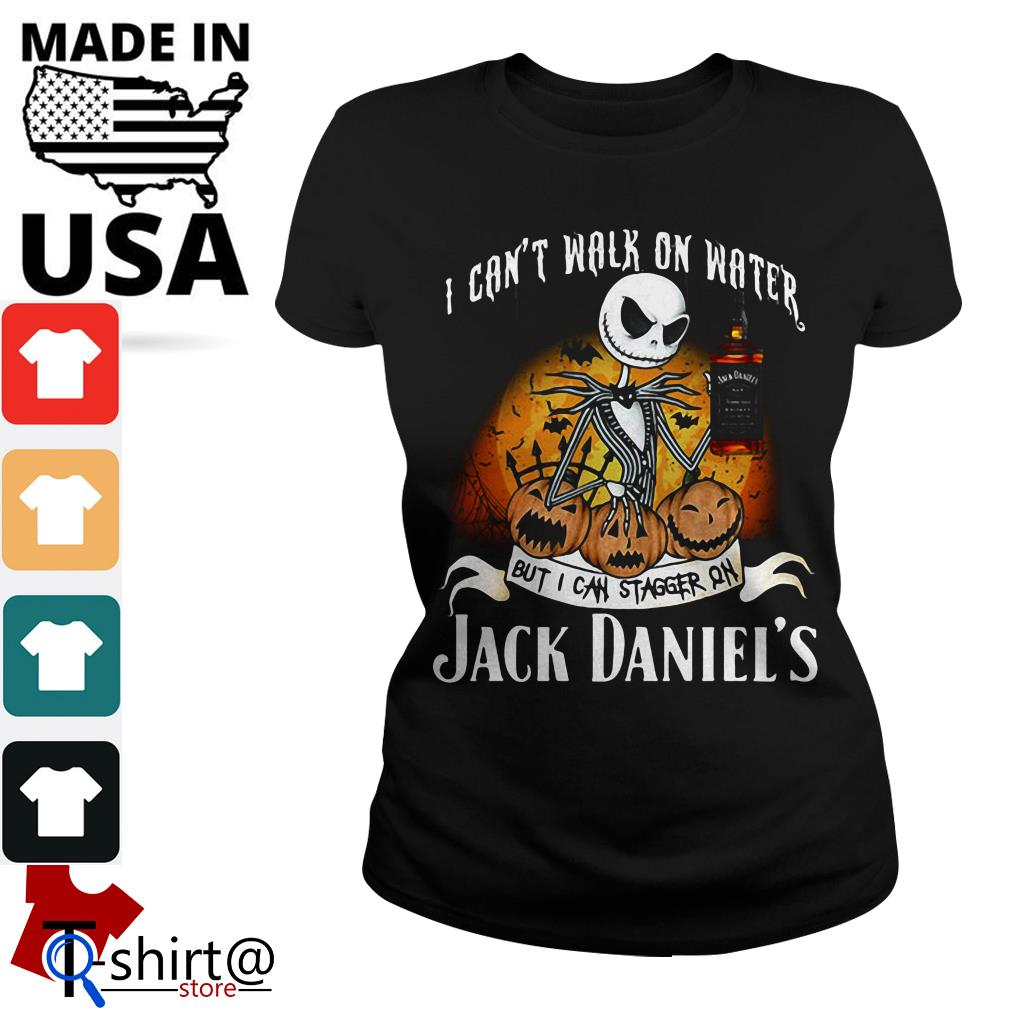 Halloween Jack Skellington I can't walk on water but I can stagger on Jack Daniel's Ladies tee