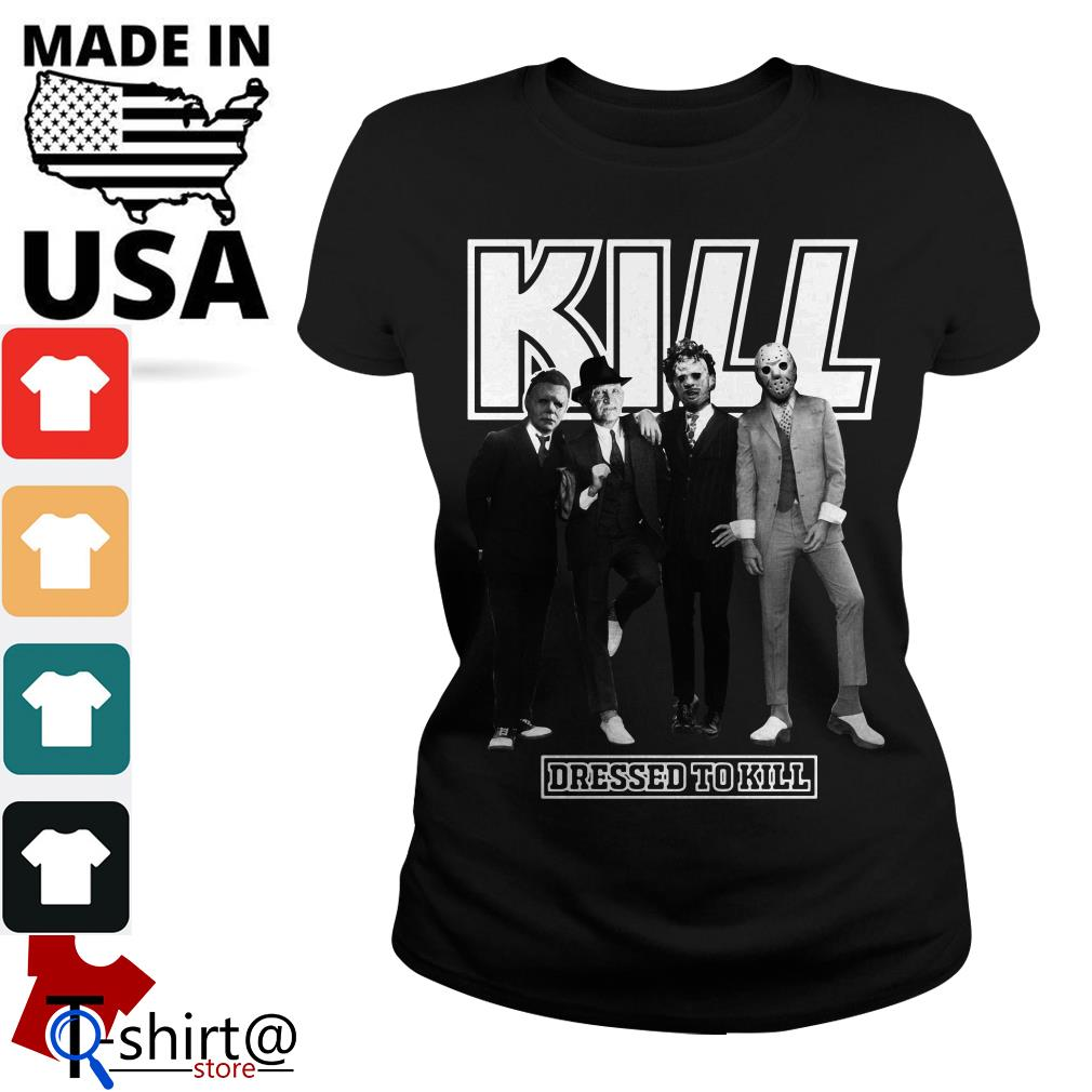 Horror character movie Kill dressed to kill Ladies tee