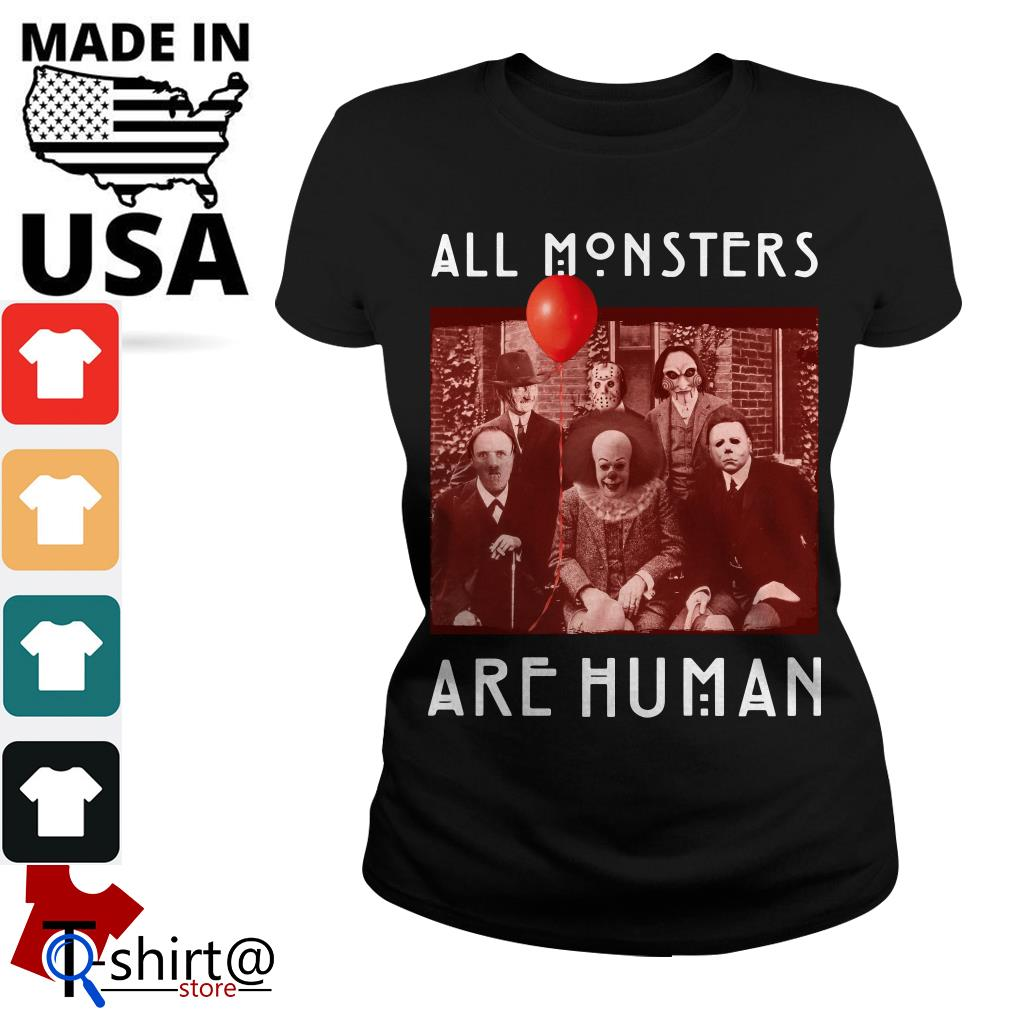 Horror Halloween all Monsters are Human Ladies tee