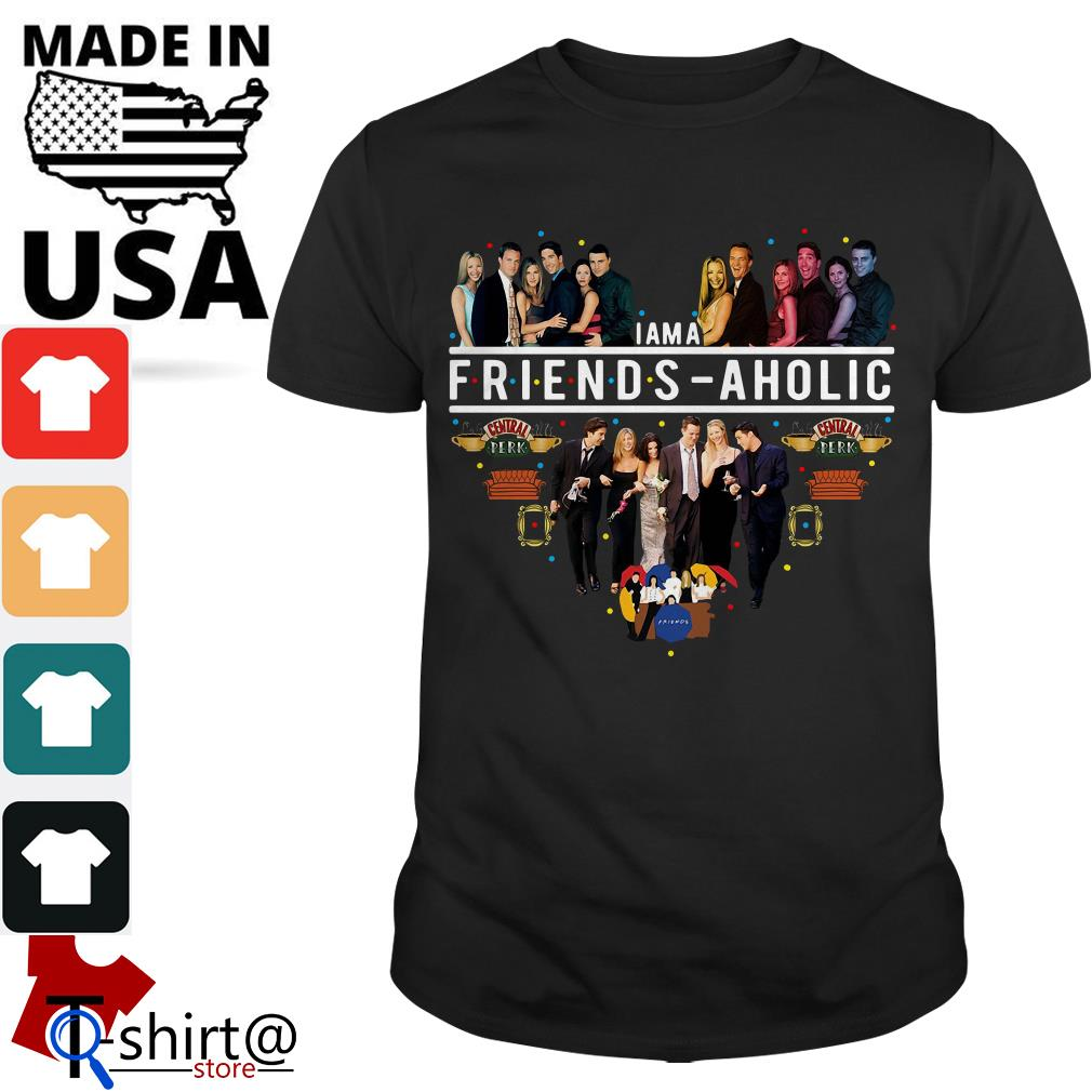 I am a friends aholic friends tv show shirt