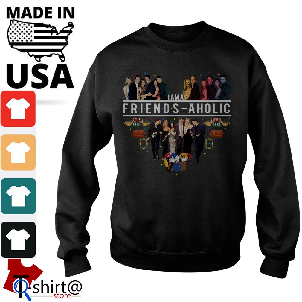 I am a friends aholic friends tv show Sweater