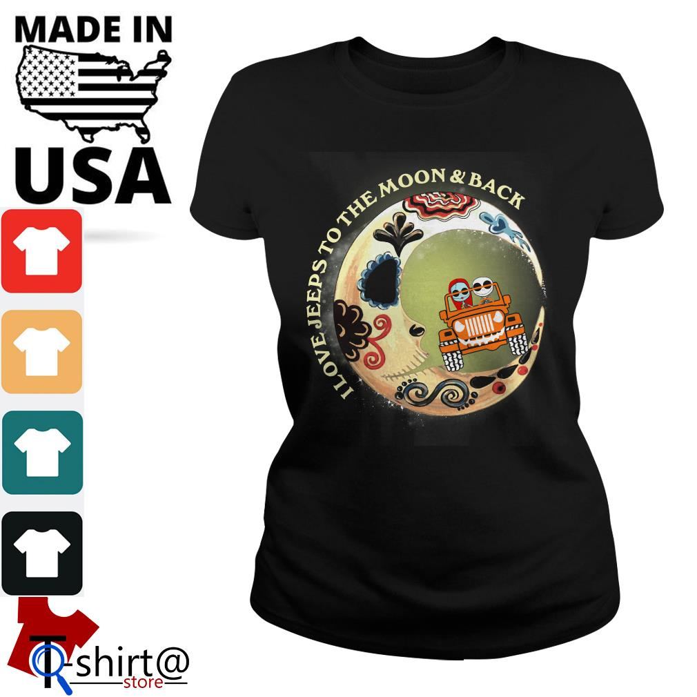 I love Jeeps to the Moon and Back Ladies tee