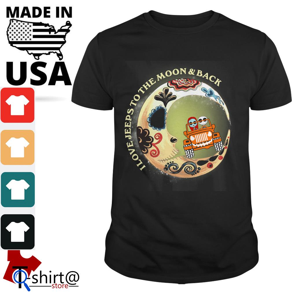 I love Jeeps to the Moon and Back shirt