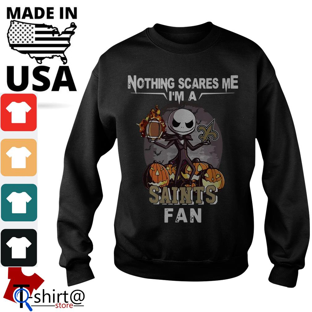 Jack Skellington nothing scares me I'm a New Orleans Saints fan Sweater
