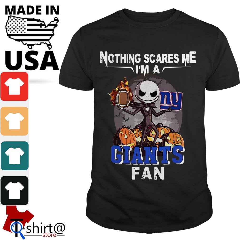 Jack Skellington nothing scares me I'm a New York Giants fan shirt