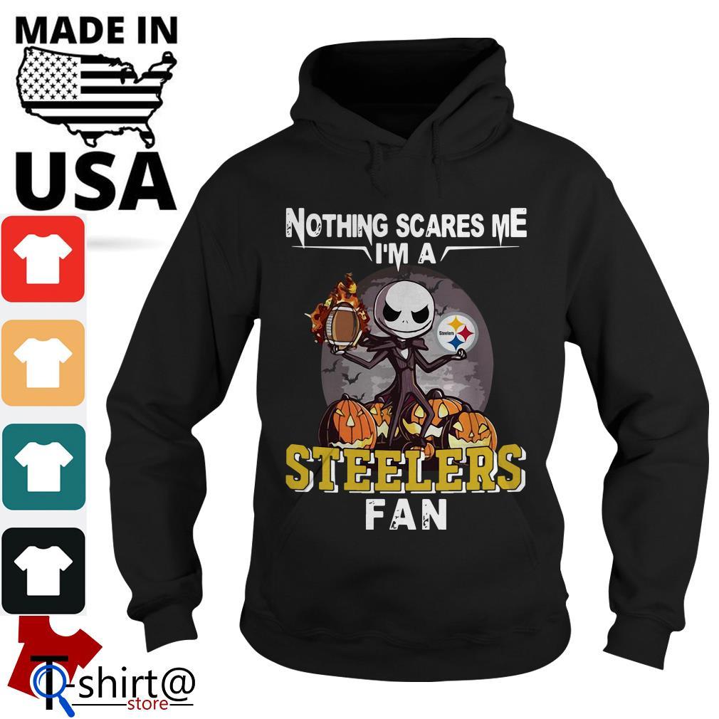 Jack Skellington nothing scares me I'm a Pittsburgh Steelers fan Hoodie
