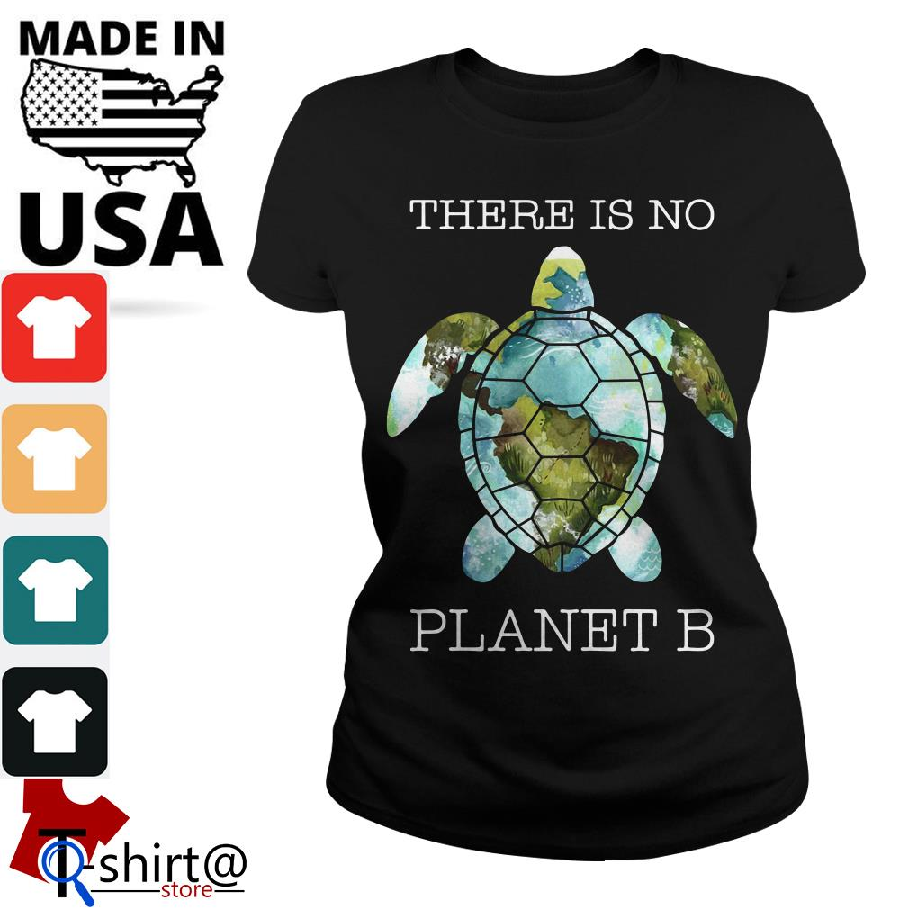 There is no Turtle Planet B Ladies tee