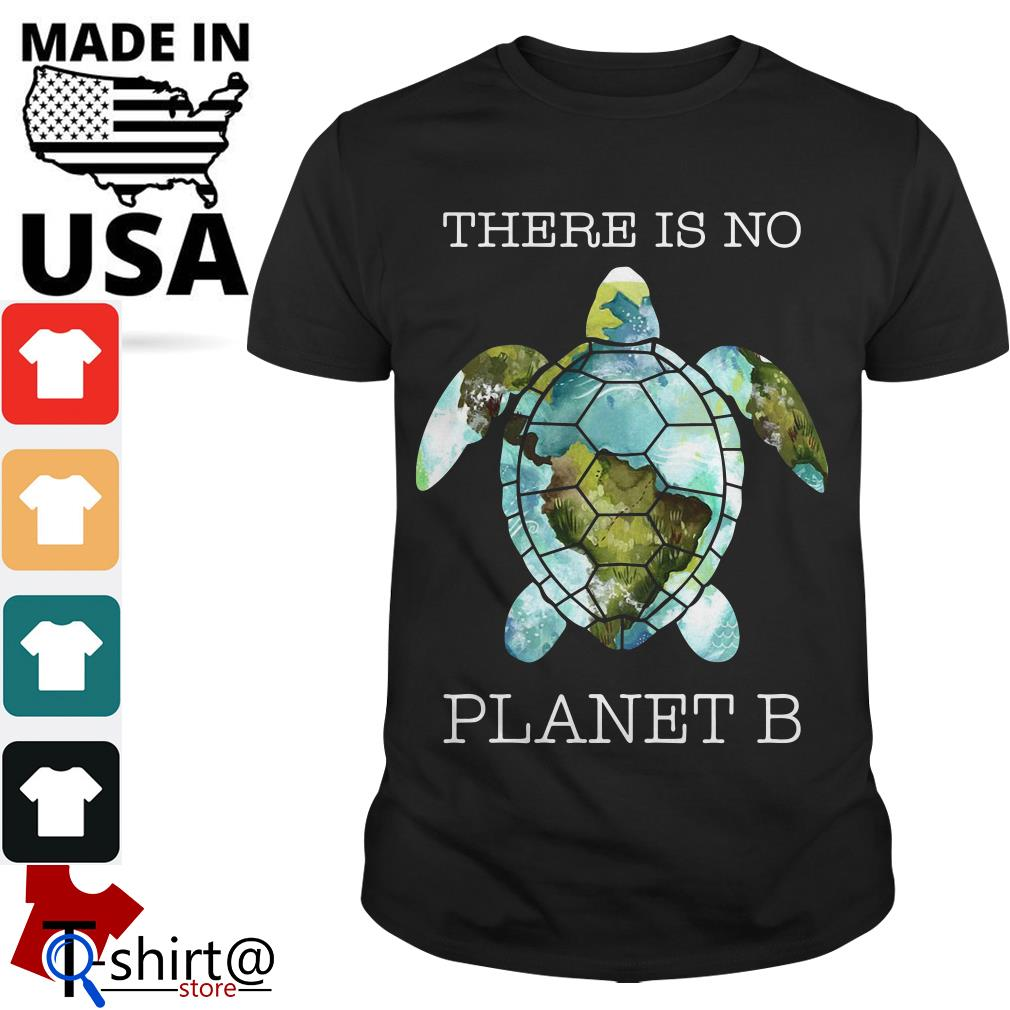 There is no Turtle Planet B shirt