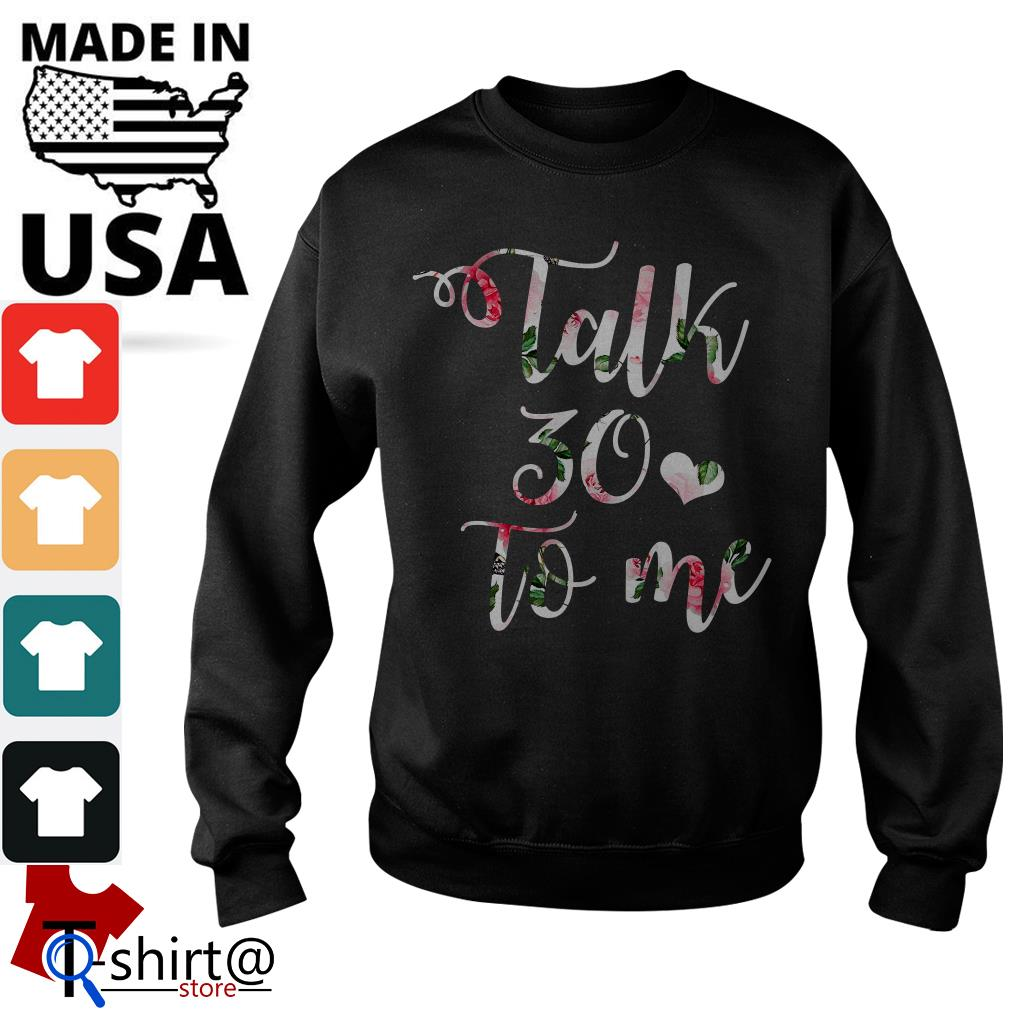 Talk 30 to me floral Sweater