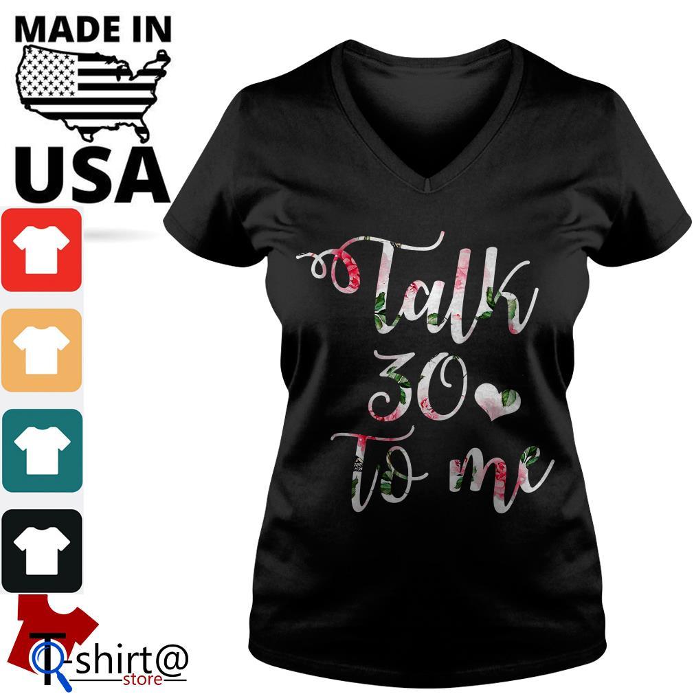 Talk 30 to me floral V-neck t-shirt