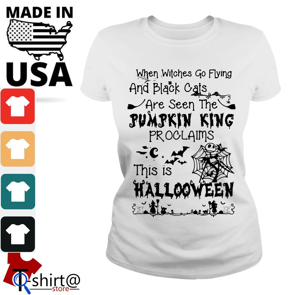 When witches go flying and black cats are seen the Pumpkin king Ladies tee