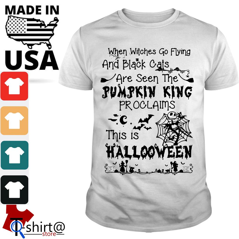 When witches go flying and black cats are seen the Pumpkin king shirt