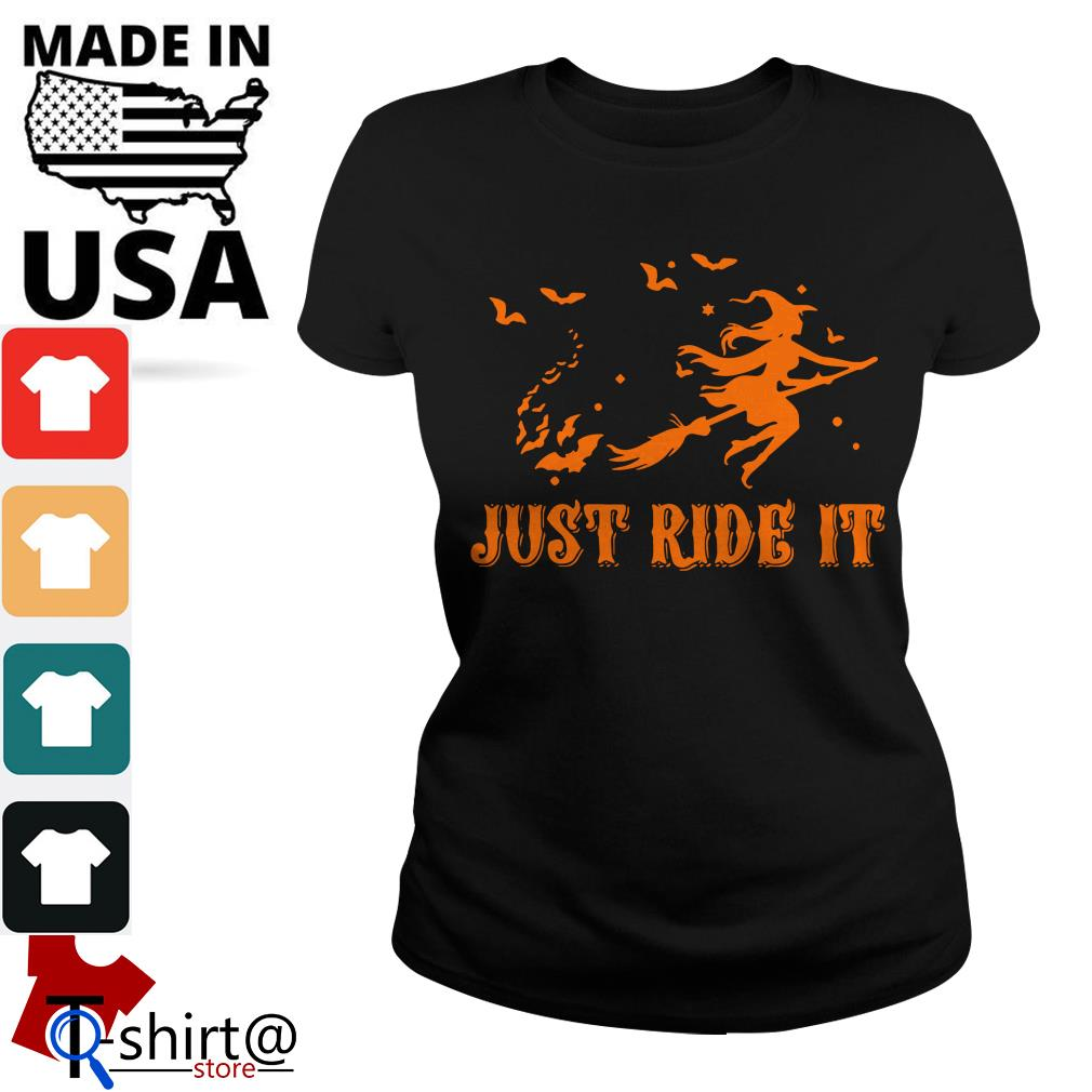 Witches just ride it Halloween Ladies tee