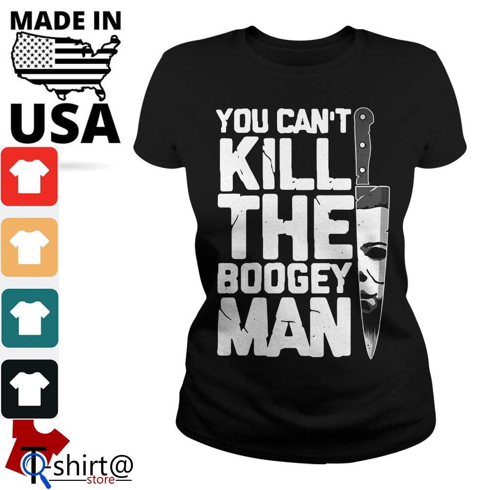 You can't Kill the Boogeyman Ladies tee
