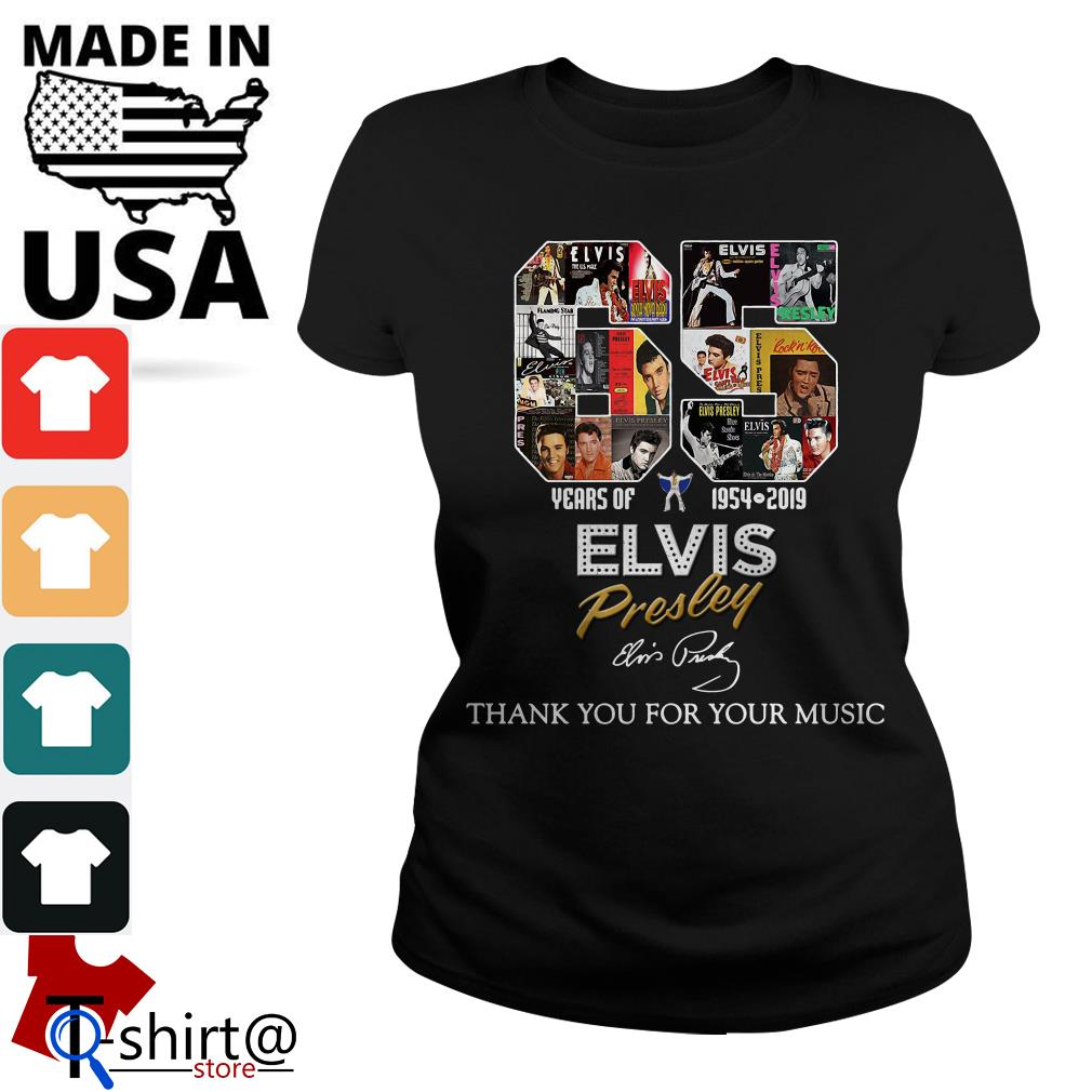 65 Years of Elvis Presley 1954 2019 Thank You for Your Music Ladies tee