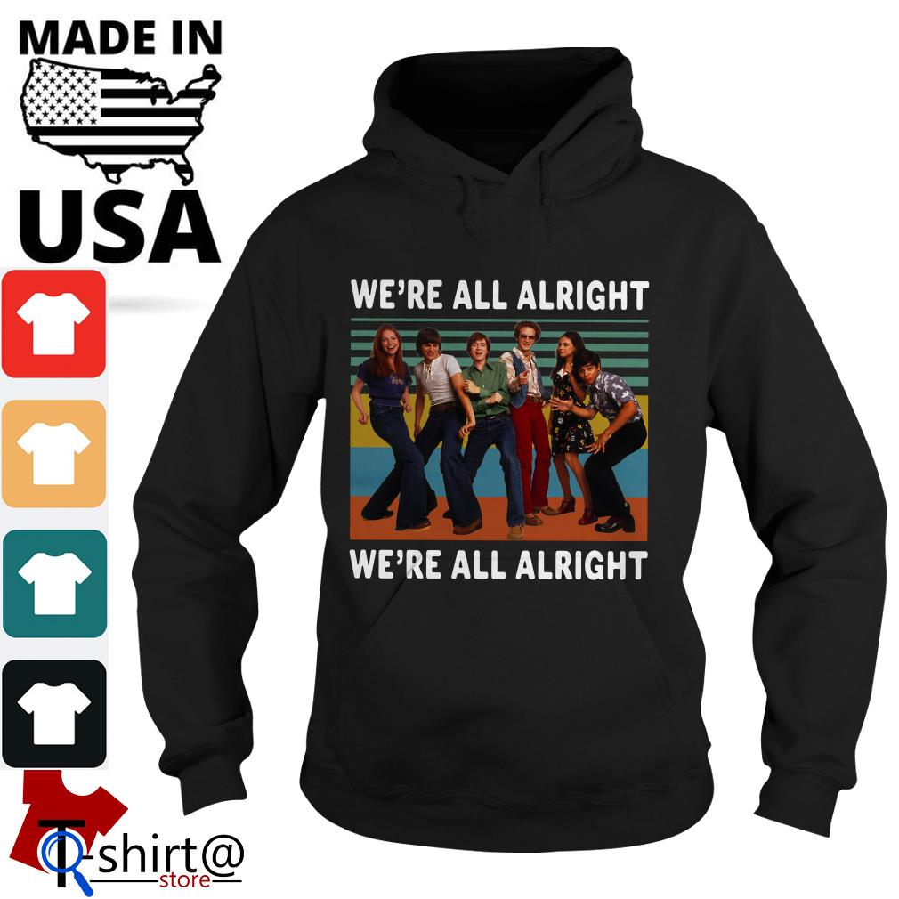 70S Show Style We're All Alright Vintage Hoodie