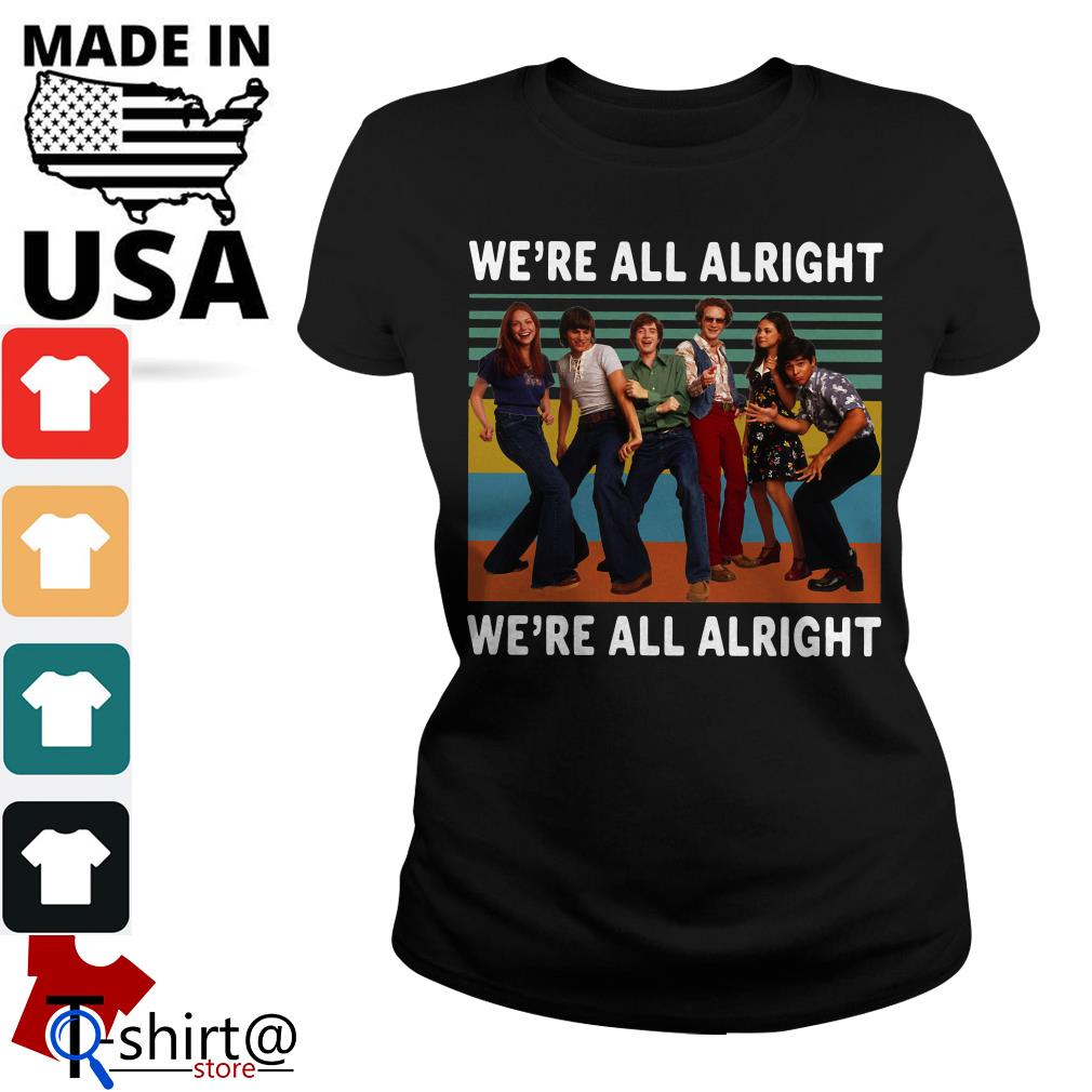70S Show Style We're All Alright Vintage Ladies tee