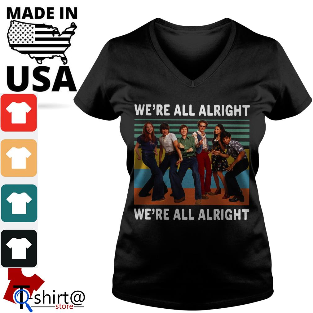 70S Show Style We're All Alright Vintage V-neck t-shirt
