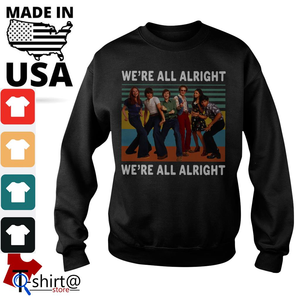 70s Show Style We're all right We're all alright vintage Sweater