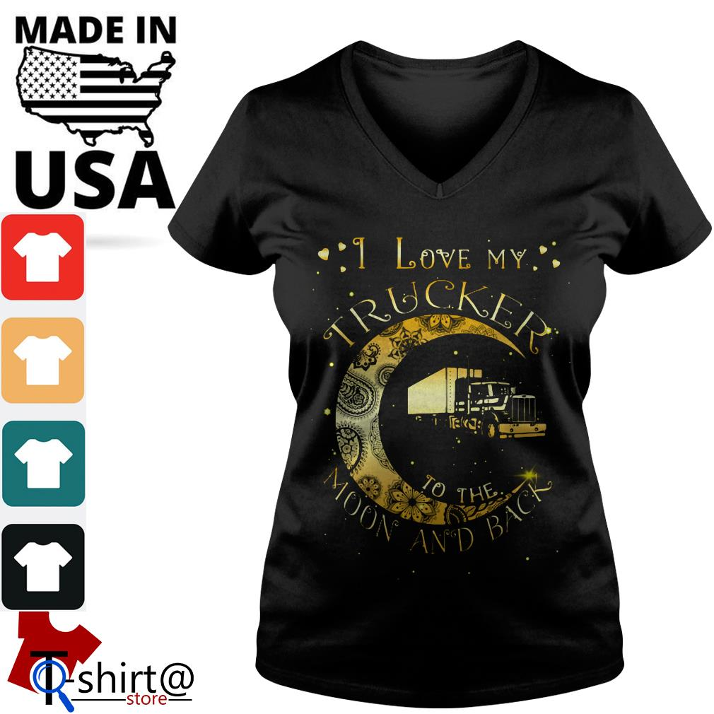 I love My Trucker to the Moon and back V-neck t-shirt