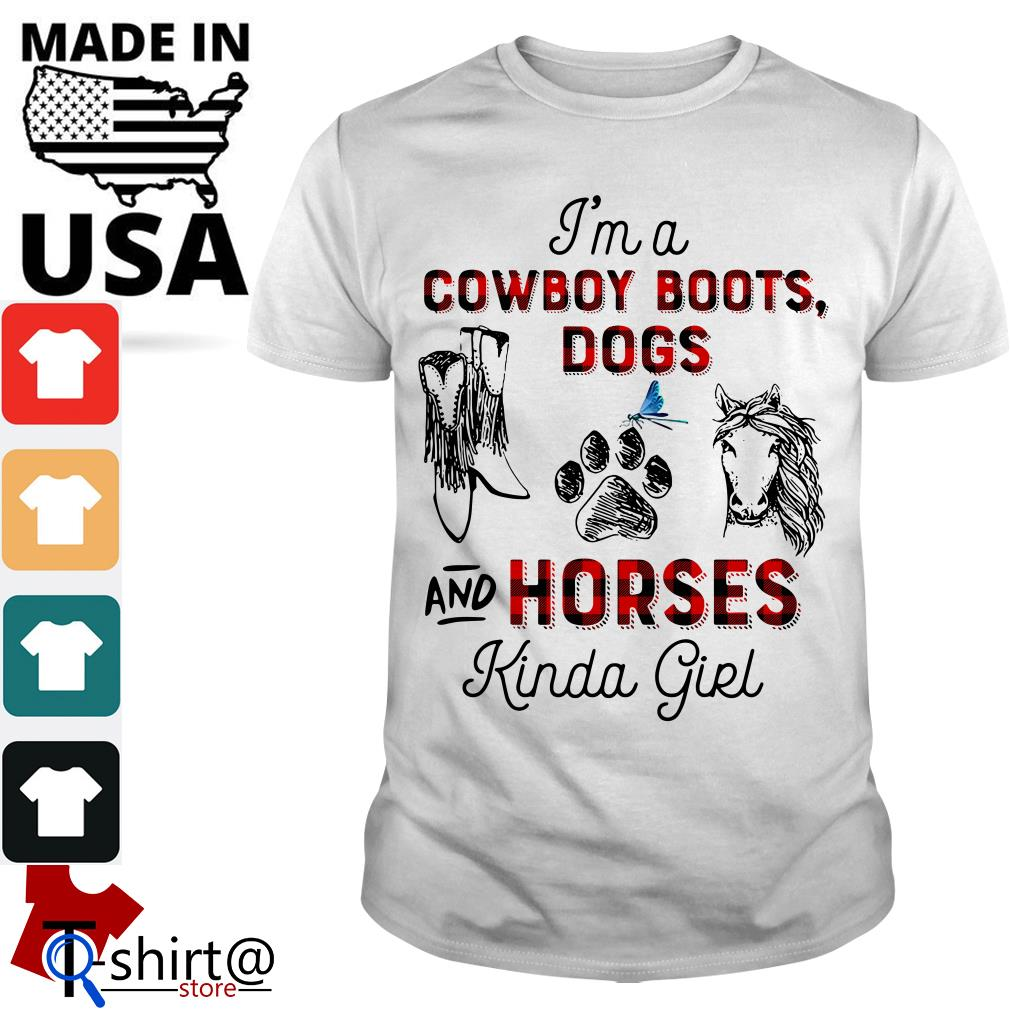 I'm a Cowboy boots and dogs and horses Kinda girl shirt