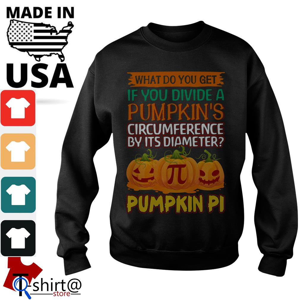 What do you get if you divide a pumpkin's circumference by its diameter pumpkin pi Sweater