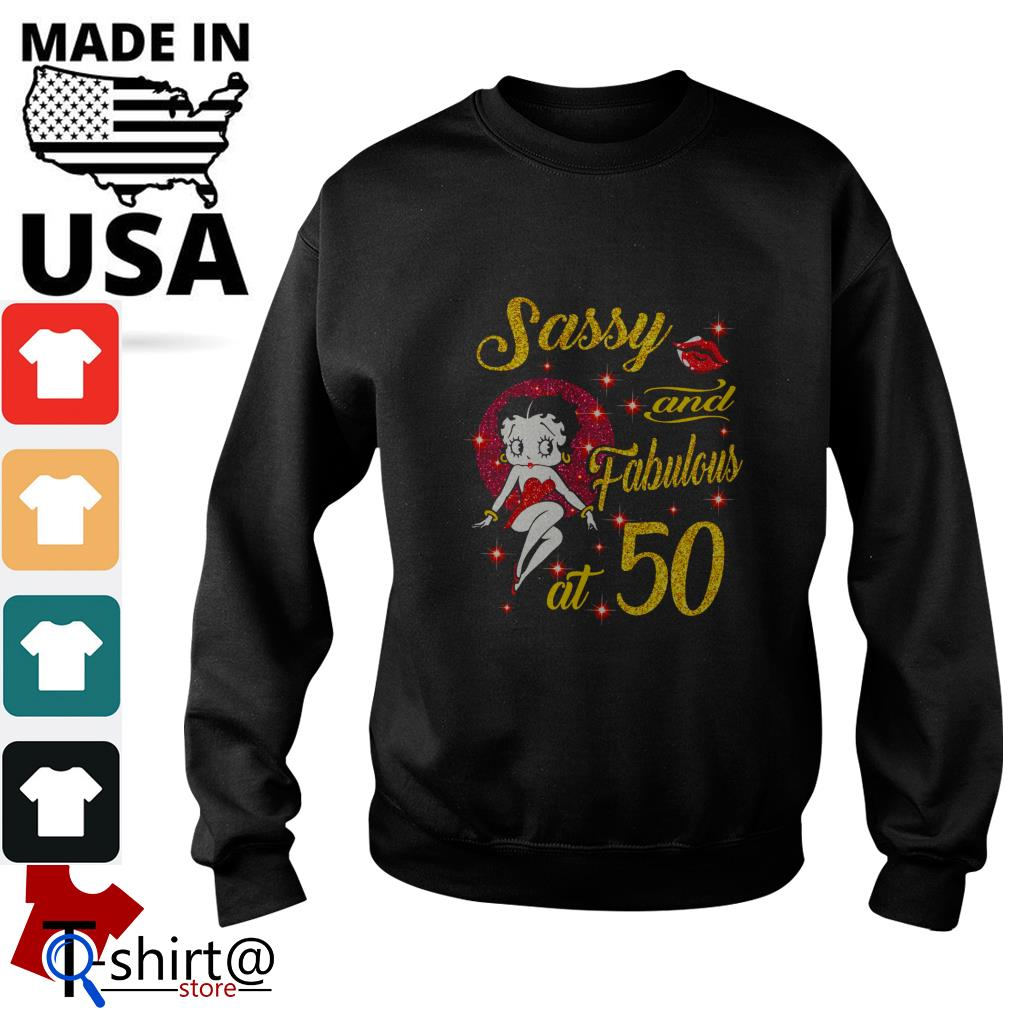 Sassy And Fabulous At 50 Shirt, Hoodie, Sweater And V-neck
