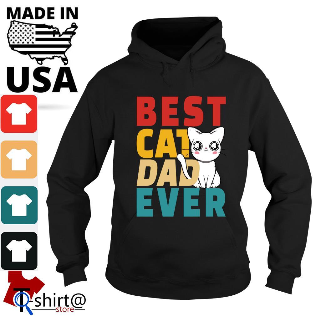 Best cat dad ever s hoodie