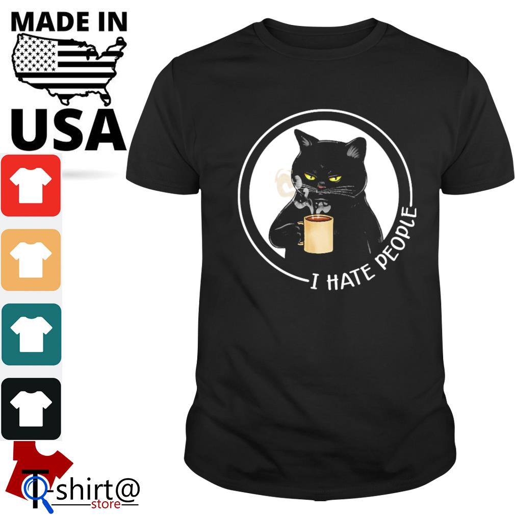 Black cat coffee I hate people shirt