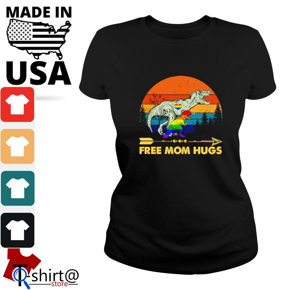 Tyrannosaurus free mom hugs LGBT s ladies-tee