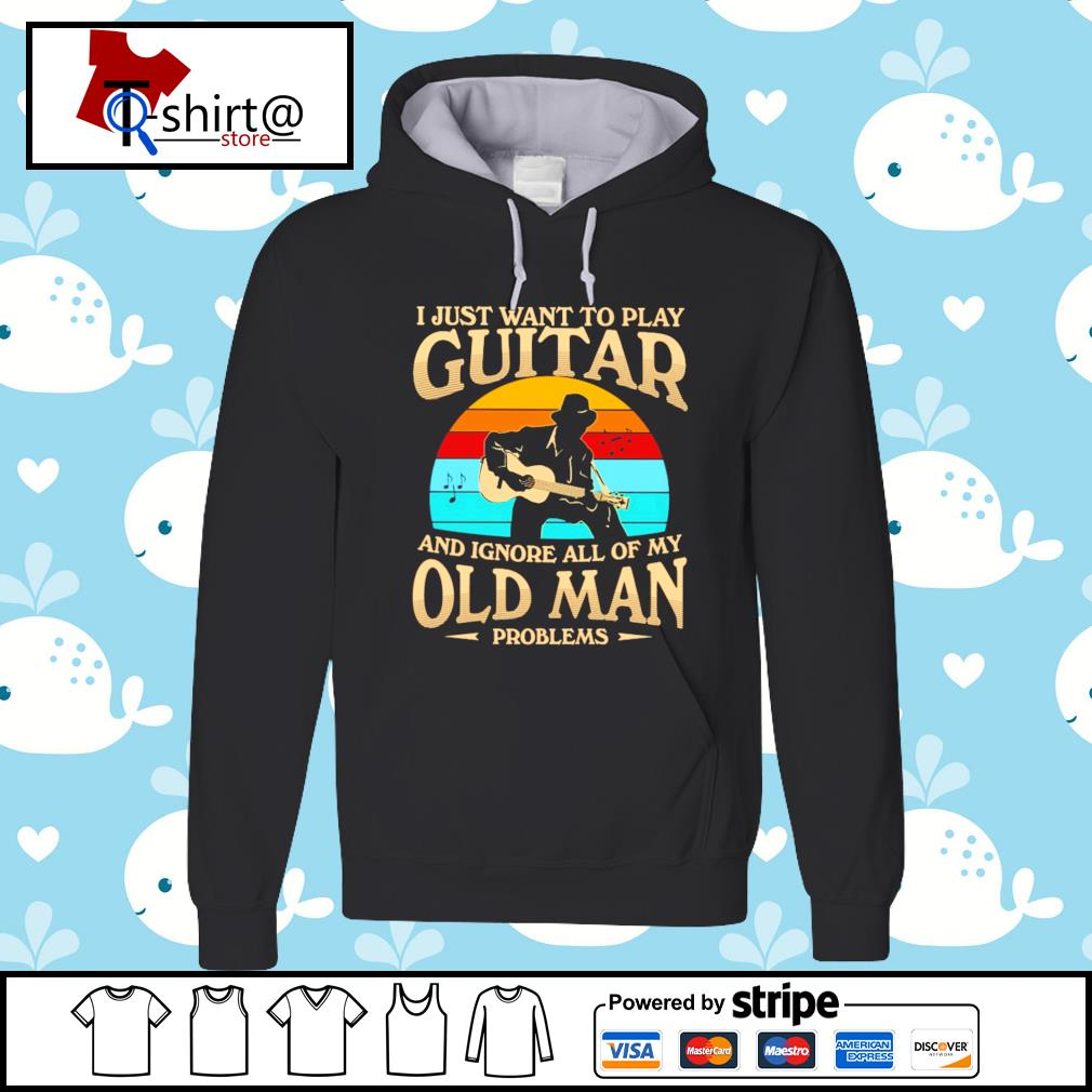 I Just want to play guitar and ignore all of my old man problems vintage s hoodie